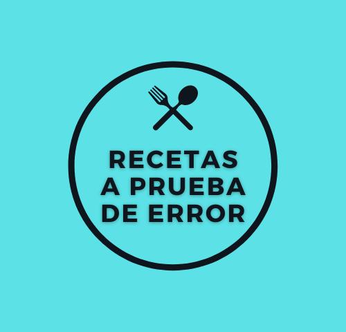 RECETAS A PRUEBA DE ERROR
